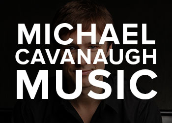 The music of Michael Cavanaugh