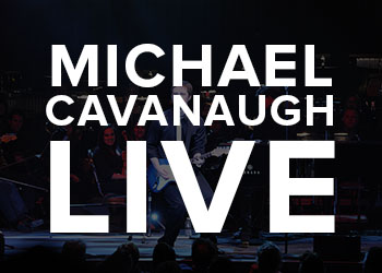 Michael Cavanaugh Live - Award-winning performer